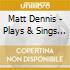 Matt Dennis - Plays & Sings Matt Dennis