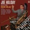 Joe Holiday & His Band - Holiday For Jazz