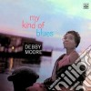 Debby Moore - My Kind Of Blues