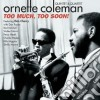 Ornette Coleman - Too Much, Too Soon!