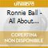 Ronnie Ball - All About Ronnie/memorial