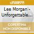 Lee Morgan - Unforgettable Lee