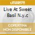 LIVE AT SWEET BASIL N.Y.C