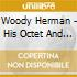 Woody Herman - His Octet And His Band