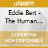 Eddie Bert - The Human Factory