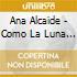 Ana Alcaide - Como La Luna Y El Sol