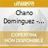 Dominguez, Chano - Hecho A Mano