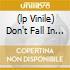 (LP VINILE) DON'T FALL IN LOVE