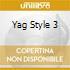 Yag Style 3