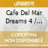 CAFE' DEL MAR DREAMS 4