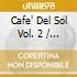Cafe' Del Sol Vol. 2