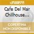 CAFE DEL MAR CHILLHOUSE MIX 5