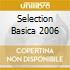 SELECTION BASICA 2006