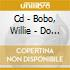 CD - BOBO, WILLIE - DO WHAT YOU WANT TO DO