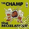 Mohawks - Champ