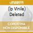 (LP VINILE) DELETED