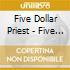 Five Dollar Priest - Five Dollar Priest