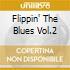 FLIPPIN' THE BLUES VOL.2