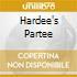 HARDEE'S PARTEE