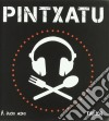 PINTXATU