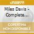 Davis Miles - Complete Birdland Recordings