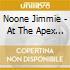 Noone Jimmie - At The Apex Club