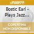 Bostic Earl - Plays Jazz Standards