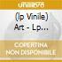 (LP VINILE) ART - LP 180GR.