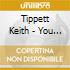Tippett Keith - You Are Here...i Am There