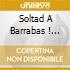 Soltad A Barrabas ! 1973