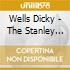 Wells Dicky - The Stanley Dance Sessions