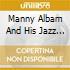 Albam Manny - Albam Manny-manny Albam And His Jazz Greats