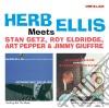 Herb Ellis - Meets Getz, Eldridge, Pepper, Giuffre