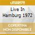 LIVE IN HAMBURG 1972