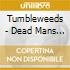 Tumbleweeds - Dead Mans Hand