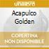 ACAPULCO GOLDEN
