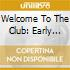 Welcome To The Club: Early Female / Various - Welcome To The Club: Early Female / Various