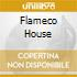 FLAMECO HOUSE
