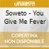 Soweto - You Give Me Fever