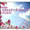 IBIZA A TOUCH OF CLASS VOL.3 BY DJ PIPPI