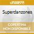 SUPERDANZONES