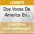 DOS VOCES DE AMERICA EN..