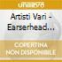 Artisti Vari - Earserhead O.s.t