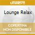 LOUNGE RELAX