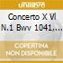 CONCERTO X VL N.1 BWV 1041, N.2 BWV 1042