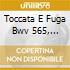 TOCCATA E FUGA BWV 565, PRELUDIO E FUGA