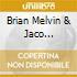 Brian Melvin & Jaco Pastorius - Jazz Street