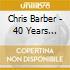 Chris Barber - 40 Years Jubilee Vol.3