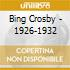 Bing Crosby - 1926-1932