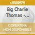Big Charlie Thomas - 1925-1927